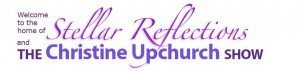 Stellar Reflections - The Christine Upchurch Nationally Syndicated Radio Show
