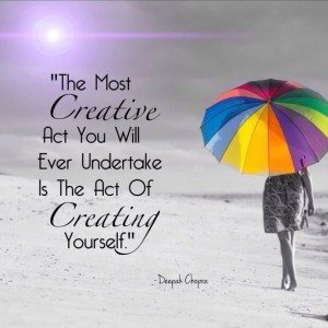 deepak chopra quote - the most creative act is creating yourself with colored umbrella